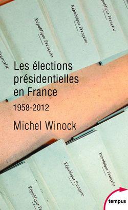 Les élections présidentielles en France, 1958-2012
