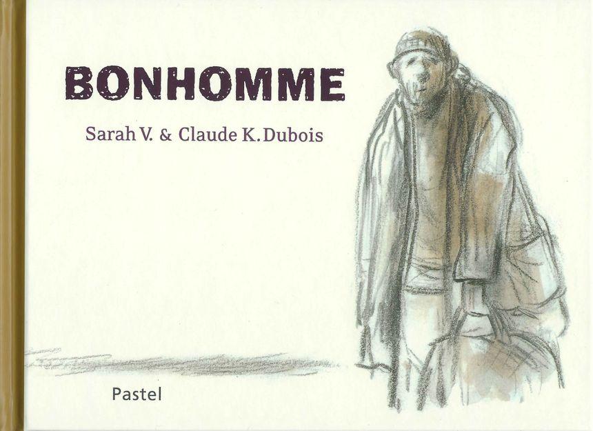 Bonhomme avec les textes de Sarah V et les aquarelles douces de sa maman, Claude K.Dubois aux éditions L'Ecole des Loisirs