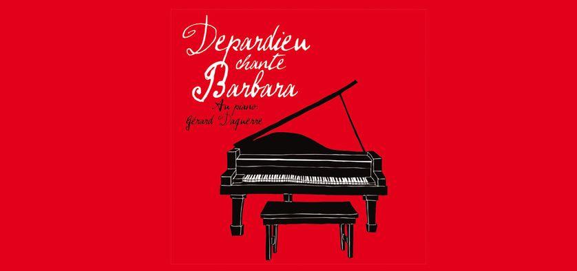 « Depardieu Chante Barbara »  (Because Music)