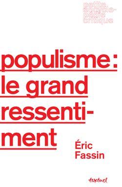 Populisme : le grand ressentiment