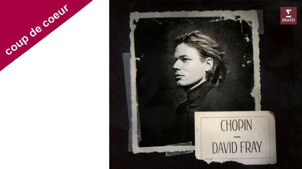 Coup de coeur pour le Cd Chopin par David Fray sorti chez Erato