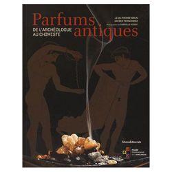 Parfums antiques. De l'archéologie au chimiste