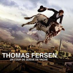 Un coup de queue de vache, Thomas Fersen