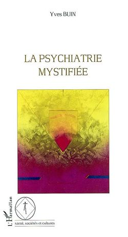 La psychiatrie mystifiée - Yves Buin, 2002