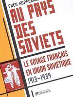 Au pays des Soviets : le voyage français en Union soviétique, 1917-1939