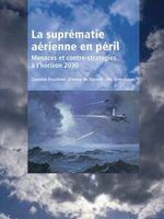 La suprématie aérienne en péril : menaces et contre-stratégies à l'horizon 2030