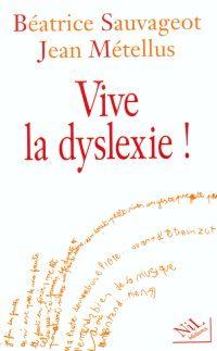 """""""Vive la dysléxie"""" de B Suavageot et J Métellus - NIL Editions"""
