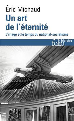 Un art de l'éternité : l'image et le temps du national-socialisme