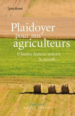 """S. Brunel, """"Plaidoyer pour nos agriculteurs  Il faudra demain nourrir le monde..."""""""