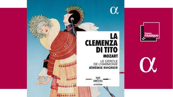 Sortie CD classique : Mozart, «La clemenza di Tito» par Jérémie Rhorer