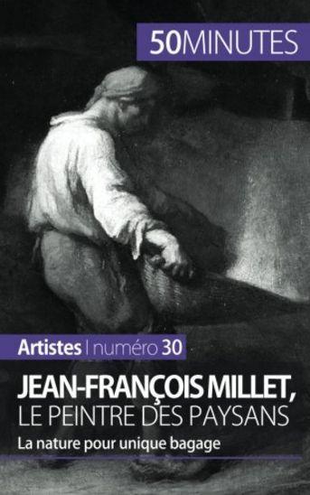 Jean-François Millet, le peintre des paysans : La nature pour unique bagage
