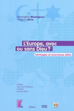 L'Europe, avec ou sans Dieu ? : héritages et nouveaux défis