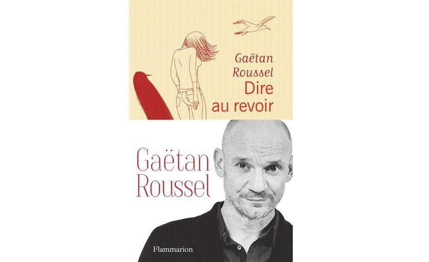 Gaëtan Roussel // Dire au revoir