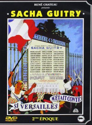DVD : Si Versailles m'était conté - Sacha Guitry