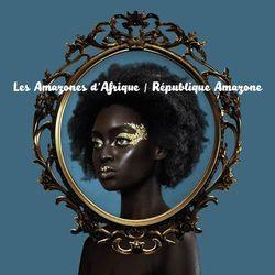 Album République Amazone des Amazones d'Afrique