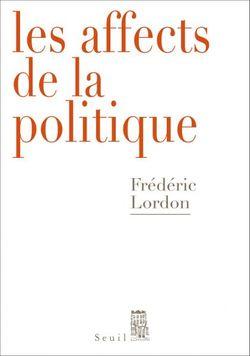 Les affects de la politique / Frédéric Lordon
