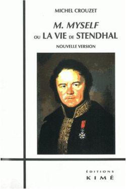 Couverture de M. Myself ou La vie de Stendhal (nouvelle version) - Michel Crouzet - éditions Kimé