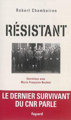 Résistant : entretiens avec Marie-Françoise Bechtel