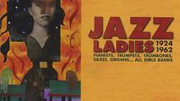 Jazz au Trésor : Jazz Ladies, 1924-62