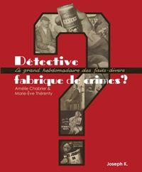 Détective, fabrique de crimes ?