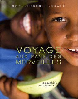 Voyage aux pays des merveilles : les parfums de l'enfance - Tome 1 // Olivier Roellinger & Christian Lejalé