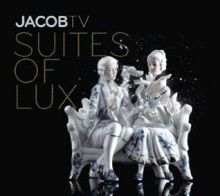 CD Jacob TV Suites of Lux