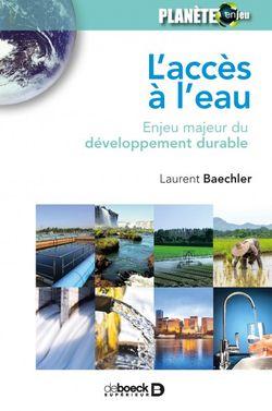 L'accès à l'eau Enjeu majeur du développement durable Laurent Baechler