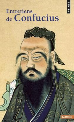 Entretiens de Confucius. Traduction d'Anne Cheng