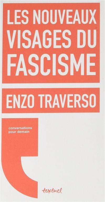 Les Nouveaux visages du fascisme // Enzo Traverso