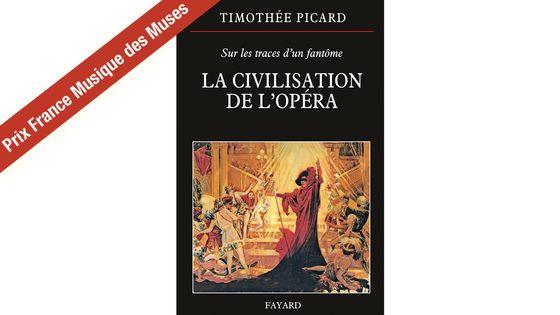 """Couverture de """"La Civilisation de l'Opéra"""" de Timothée Picard"""