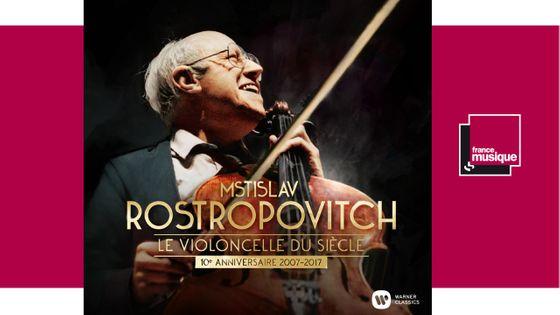 Rostropovitch - Le violoncelliste du siècle