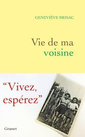 """Vie de ma voisine"" de Geneviève Brisac (Grasset)"