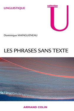 Dominique Maingueneau - Les phrases sans texte