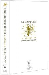 Couverture de La capture - Pierre Bergounioux, Geffroy Lachassagne, Marie Richeux - éditions Verdier, la Huit productions, France Culture