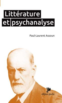 Couverture de Littérature et psychanalyse - Paul-Laurent Assoun - éditions Ellipses