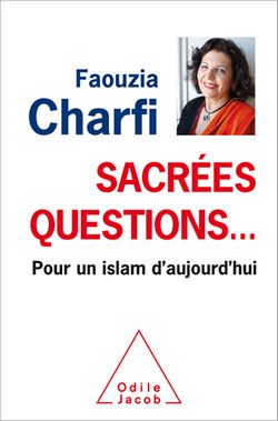Sacrées questions... pour un islam d'aujourd'hui