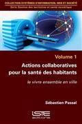 Actions collaboratives pour la santé des habitants : le vivre ensemble en ville