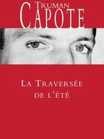 Couverture de La Traversée de l'été - Truman Capote - éditions Grasset (coll. Cahiers rouges)