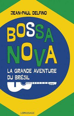 Bossa-nova : la grande aventure du Brésil