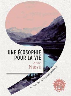 Une écosophie pour la vie : introduction à l'écologie profonde