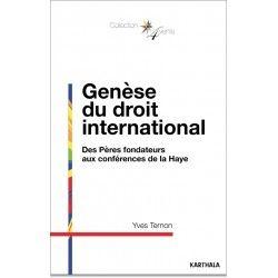 Genèse du droit international; Des Pères fondateurs aux conférences de la Haye