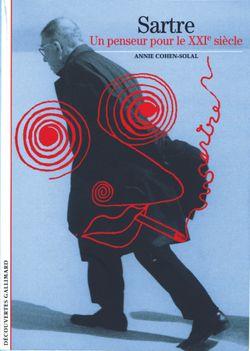 Couverture de Sartre. Un penseur pour le XXIè siècle - Annie Cohen-Solal - éditions Gallimard