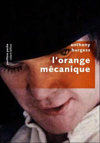 "Couverture ""L'orange mécanique"" (Robert Laffont- pavillons poche)"