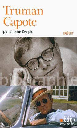 Couverture de Truman Capote - Liliane Kerjan - éditions Gallimard (coll. folio biographie)