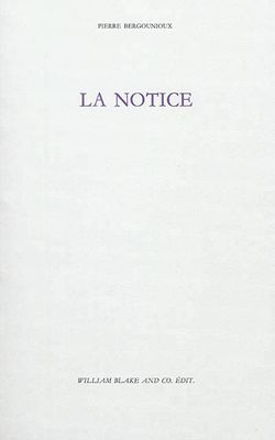 Couverture de La Notice - Pierre Bergounioux - éditions William Blake & Cie.