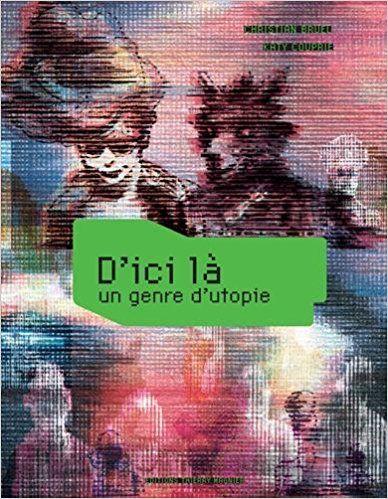"""De Christian Bruel, illustrations Katy Couprie """"D'ici là-Un genre d'utopie"""""""