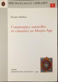 Catastrophes naturelles et calamités au Moyen Age