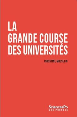 Christine Musselin, La Grande course des universités, Presses de Sciences Po, 2017.