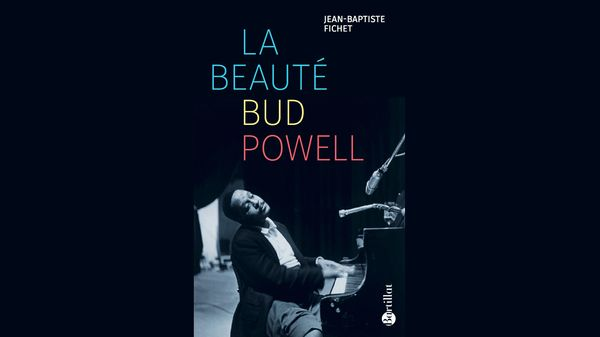 "Jazz Culture : ""La Beauté Bud Powell"" aux éditions Bartillat"