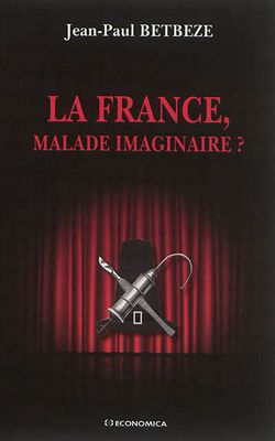 La France, malade imaginaire ?